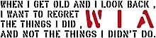年老いて自分の人生を顧みたとき、やらなかった事を後悔するより、やった事を後悔したい。  コトワザ ステンシル 転写ステッカー PST-056