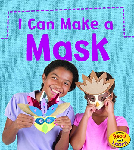 I Can Make A Mask (What Can I Make Today?) by Heinemann