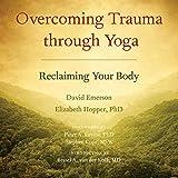 #4: Overcoming Trauma Through Yoga