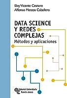 Data Science Y Redes Complejas: Métodos Y