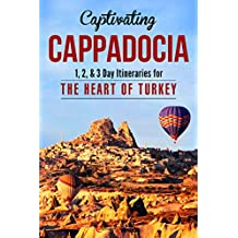Captivating Cappadocia: 1, 2, & 3 Day Itineraries for the Heart of Turkey