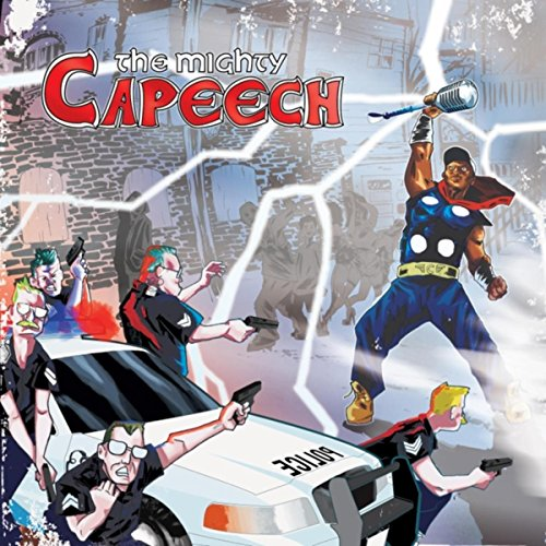 The Mighty Capeech [Explicit]