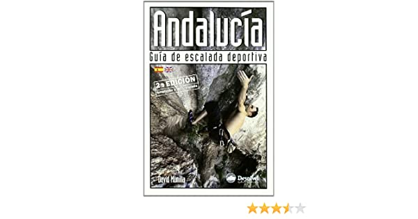Andalucia - Guia De Escalada Deportiva: Amazon.es: Munilla, David: Libros