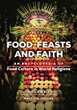 Food, Feasts, and Faith [2 volumes]: An