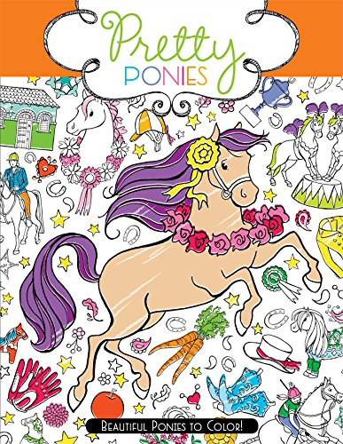 Pretty Ponies: Beautiful Ponies to Color!