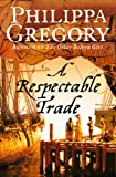 A Respectable Trade by Philippa Gregory front cover