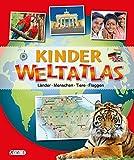 Kinder Weltatlas: Länder, Menschen, Tiere, Flaggen