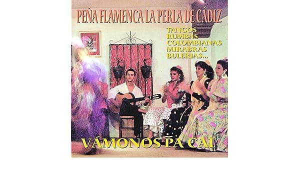 Vámonos Pa Cai de Peña Flamenca La Perla de Cádiz en Amazon ...