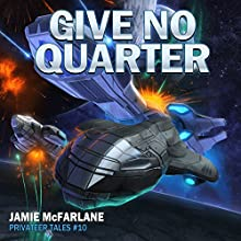 Give No Quarter: Privateer Tales, Book 10 Audiobook by Jamie McFarlane Narrated by Mikael Naramore