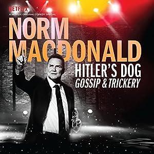 Hitler's Dog, Gossip & Trickery