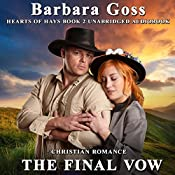 The Final Vow: Hearts of Hays, Book 2 | Barbara Goss