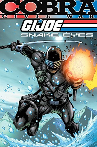 (G.I. Joe: Snake Eyes: Cobra Civil War Volume 1)