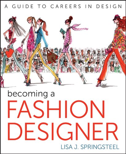 Becoming A Fashion Designer Springsteel Lisa 9781118143827 Amazon Com Books