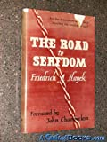 The Road to Serfdom, Friedrich A. Hayek, 0226320774