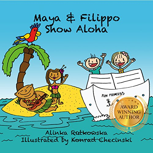 Maya & Filippo Show Aloha: Free Books for Kids Ages 4-8 (Maya & Filippo Adventure and Education for Kids Book - Ebooks Education Free