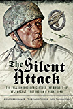 The Silent Attack: The Taking of the Bridges at Veldwezelt, Vroenhoven and Kanne in Belgium by German Paratroops, 10 May 1940