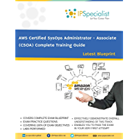 AWS Certified SysOps Administrator - Associate (CSOA) Complete Training Guide: - Latest Blueprint