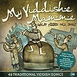 My Yiddishe Mamme 46 Traditional Yiddish Songs