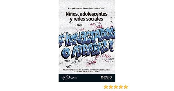 Niños, adolescentes y redes sociales. ¿Conectados o atrapados? (Libros Profesionales)