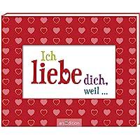 Ich liebe dich, weil ...