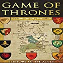 Game of Thrones: A Family History, Volume II Audiobook by History of Thrones Narrated by Phillip J. Mather
