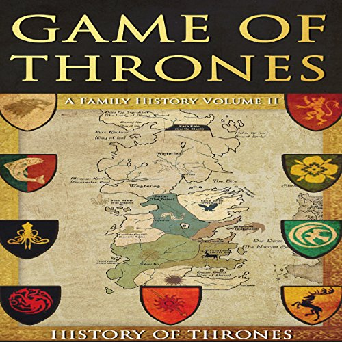 Game of Thrones: A Family History, Volume II