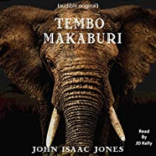 Tembo Makaburi Audiobook by John Isaac Jones Narrated by JD Kelly