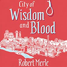 City of Wisdom and Blood: Fortunes of France: Book 2 Audiobook by Robert Merle Narrated by Andrew Wincott