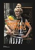 Une américaine à Paris. 100 recettes authentiques