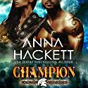 Champion: Galactic Gladiators, Book 5 Audiobook by Anna Hackett Narrated by Vivienne Leheny