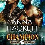Champion: Galactic Gladiators, Book 5 | Anna Hackett