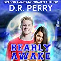 Bearly Awake: Providence Paranormal College, Book 1 Audiobook by D.R. Perry Narrated by P. J. Morgan