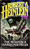 Moon Is a Harsh Mistress, Robert A. Heinlein, 0425081001