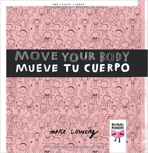Descargas gratuitas de libros electrónicos para móviles. Human Body/El cuerpo humano: Move Your Body/Mueve tu cuerpo: 2 (Two Little Libros) PDF CHM ePub 8493727393