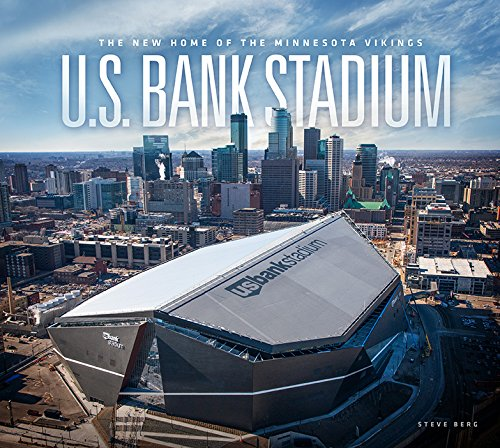 U.S. Bank Stadium: The New Home of the Minnesota Vikings