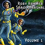 Rory Rammer, Space Marshal, Volume 1 (Dramatized) | Ron N. Butler