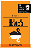 A Guide to Objective Knowledge (The Popular Popper Book 5) (English Edition)