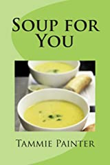 Soup for You: Simple & Healthy Soups You Can Make Into a Meal
