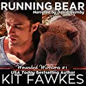 Running Bear: Wounded Warriors, Book 1 Audiobook by Kit Fawkes Narrated by David Quimby