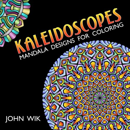 Kaleidoscopes: Mandala Designs for Coloring (Volume 1)
