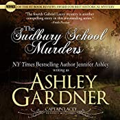 The Sudbury School Murders: Captain Lacey Regency Mysteries, Book 4 | Jennifer Ashley, Ashley Gardner