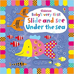 Baby's Very First Slide and See Under the Sea by Stella Baggott
