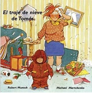 El traje de nieve de Tomás (Munsch for Kids) (Spanish Edition)