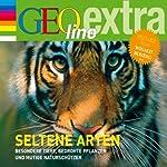 Seltene Arten. Besondere Tiere, bedrohte Pflanzen und mutige Naturschützer (GEOlino extra Hör-Bibliothek)   Martin Nusch