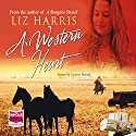 A Western Heart Audiobook by Liz Harris Narrated by Laurence Bouvard