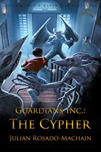 Guardians Inc.: The Cypher (Guardians Incorporated Book 1)