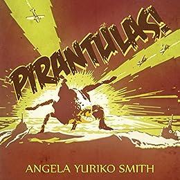 Pirantulas! by [Smith, Angela Yuriko]