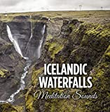 Icelandic Waterfalls: Meditation Sounds (Deep Sleep Music for Meditation, Relaxation & Yoga) by Meditation Sounds