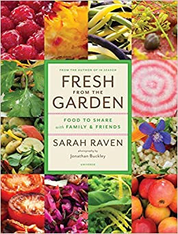 Fresh from the Garden: Food to Share with Family and Friends: Amazon.es: Sarah Raven, Jonathan Buckley: Libros en idiomas extranjeros