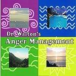 Dr. Walton's Anger Management | Dr. James Walton